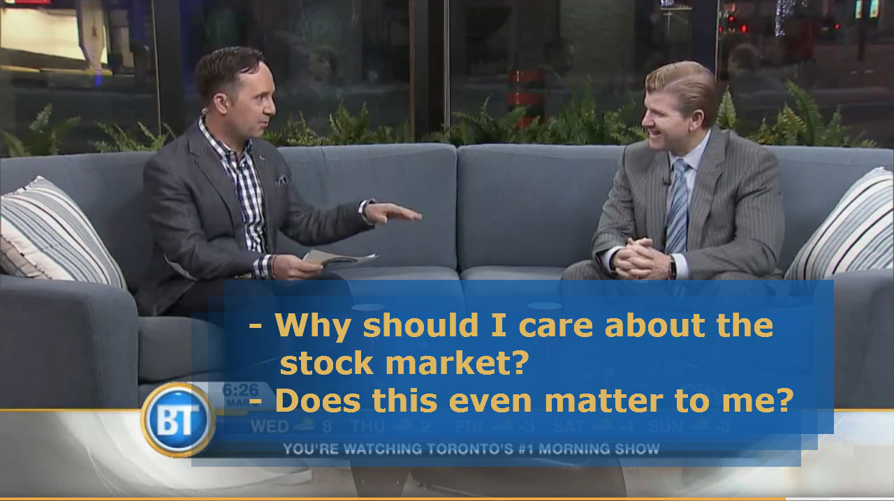 Breakfast Television Interview – Why Should I Care About The Stock Market?