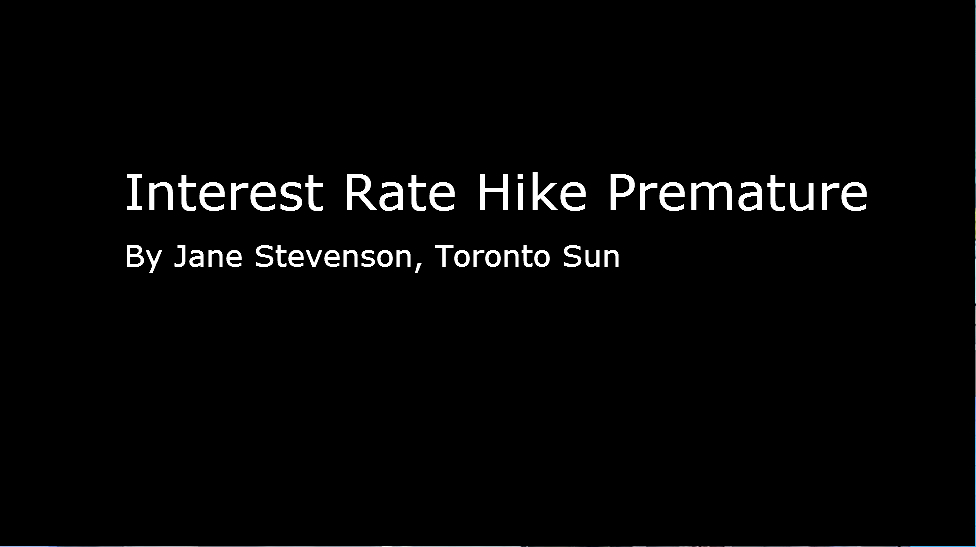 Toronto Sun – Interest Rate Hike Premature