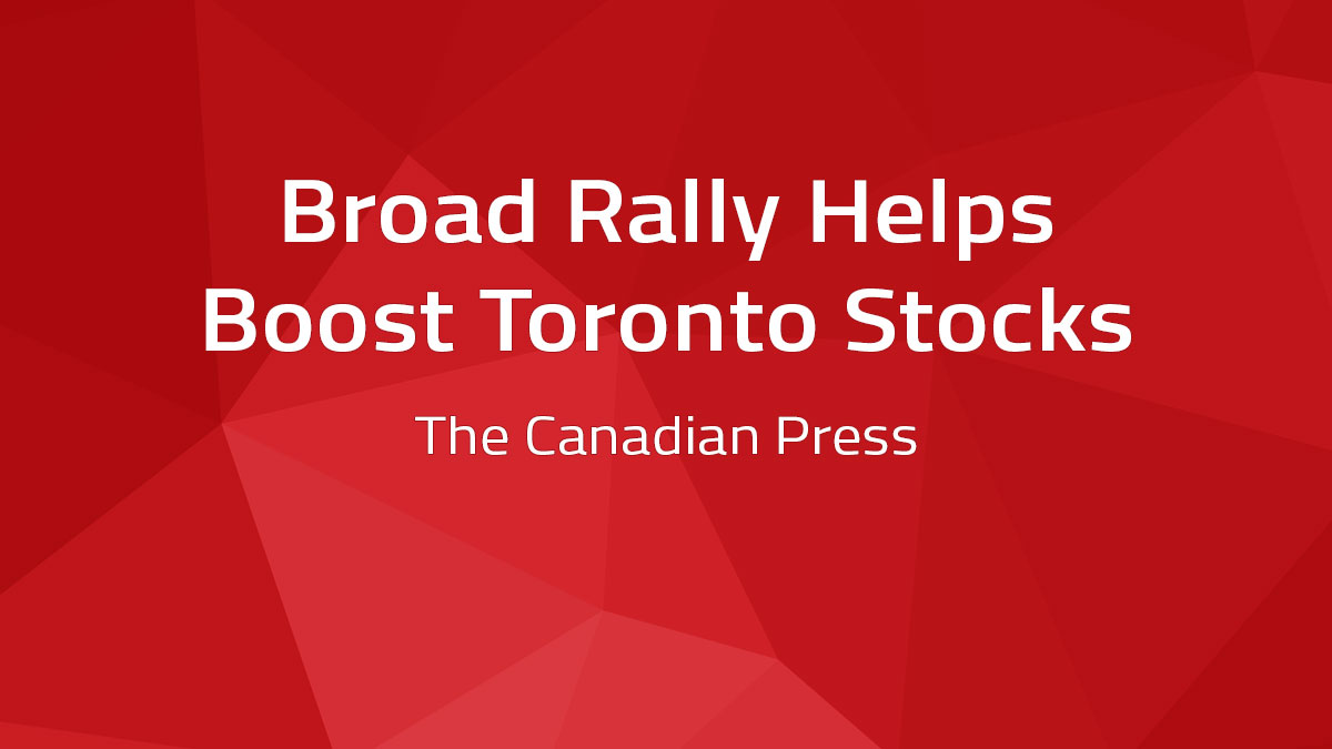 Broad Rally Helps Boost Toronto Stocks