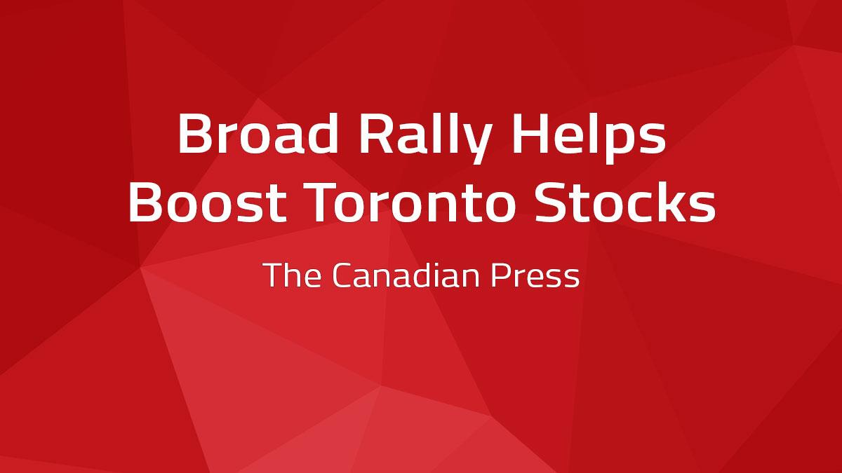 Broad Rally Helps Boost Toronto Stocks