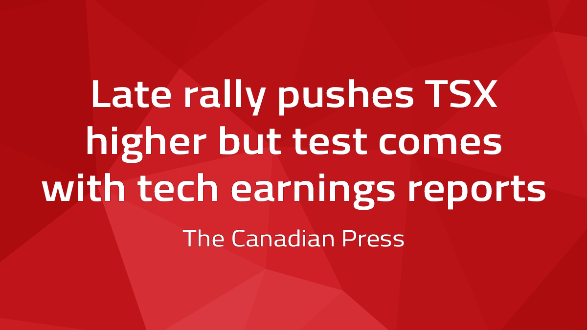 Canadian Press – Late Rally Pushes TSX Higher
