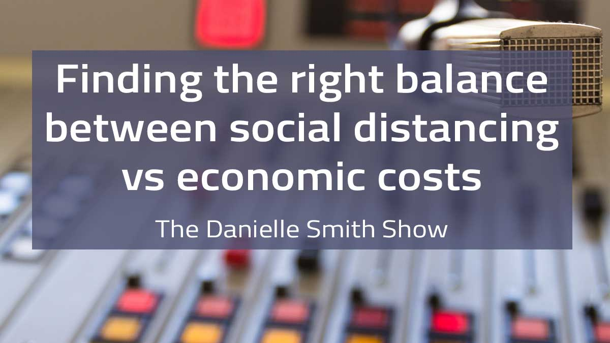 770 CHQR – Finding the right balance between social distancing vs economic costs